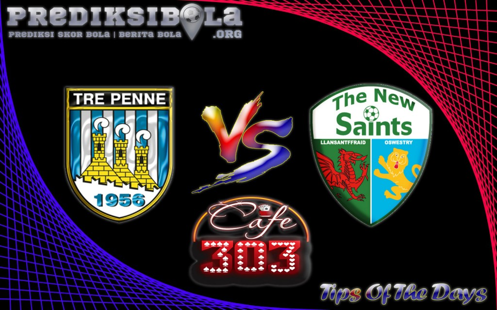Prediksi Skor Tre Penne Vs The New Saints 6 Juli 2016
